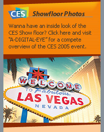 CES 2005 - Showfloor coverage at A-DIGITAL-EYTE